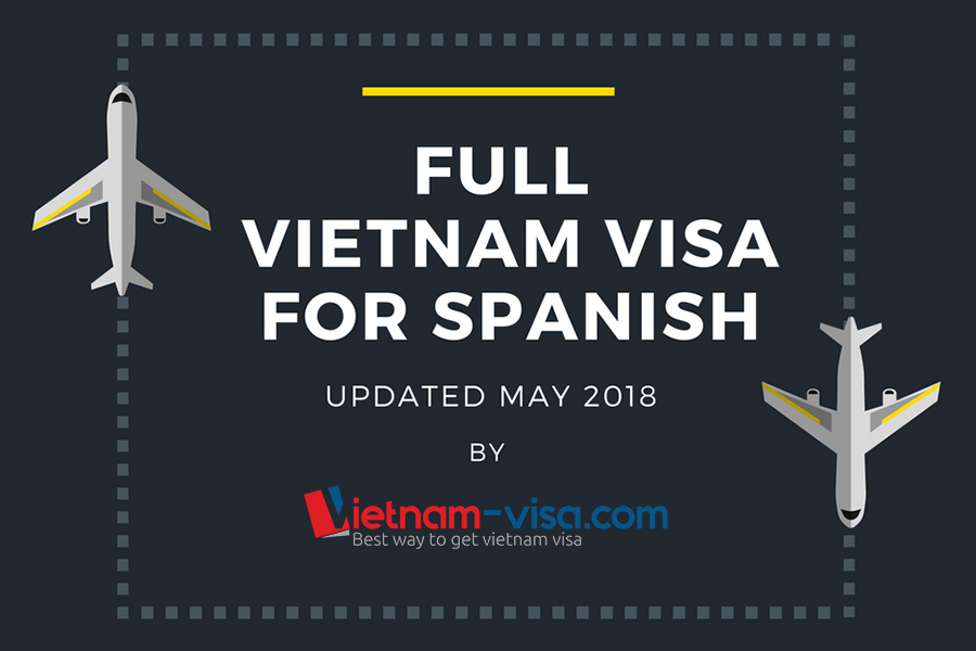 [Updated May 2018] Everything about Vietnam visa for Spanish