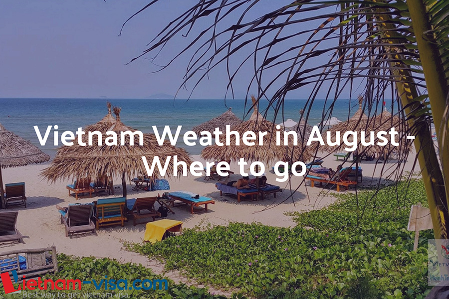 Vietnam weather in August and where to go