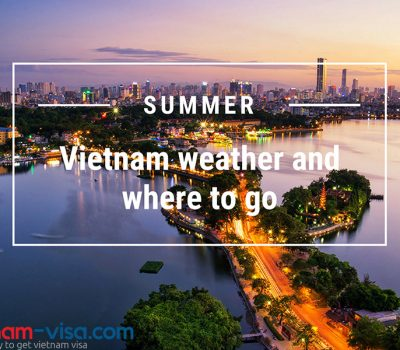 Vietnam weather and where to visit in summer